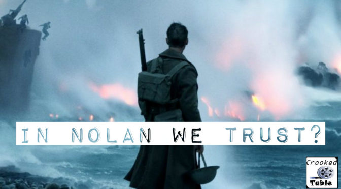 Crooked Table Podcast: Episode 58 — 'Dunkirk': In Nolan We Trust?