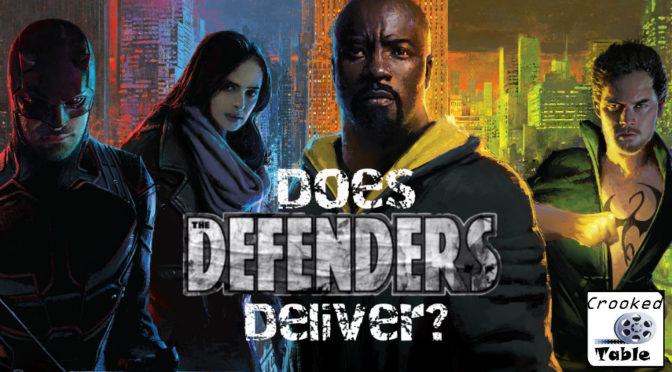 Crooked Table Podcast: Episode 62 — Defending 'The Defenders': The Marvel Netflix Team Assembles