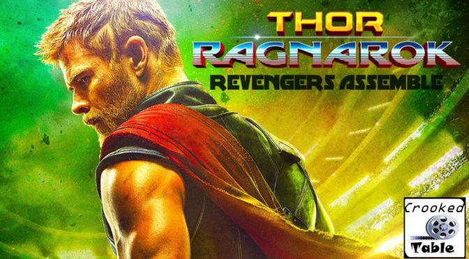 Crooked Table Podcast: Episode 66 — 'Thor: Ragnarok': The God of Thunder Strikes Back