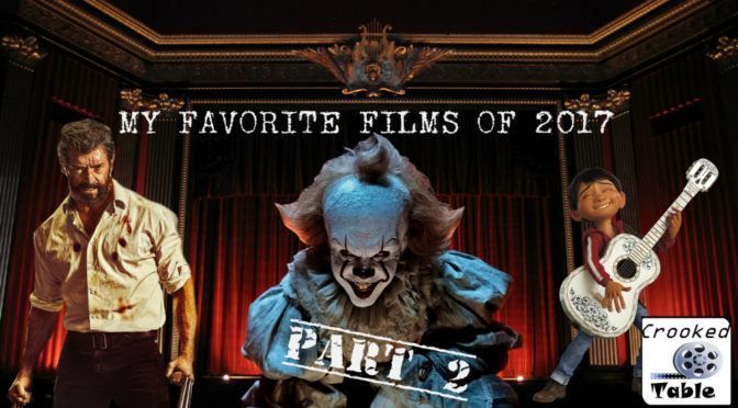 Crooked Table Podcast: Episode 71 — My Favorite Films of 2017, Part 2