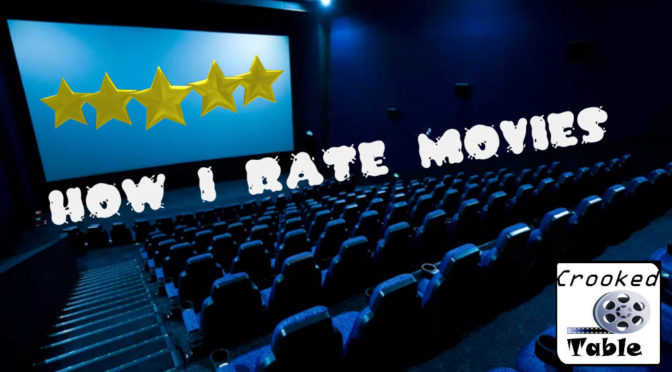 Crooked Table Podcast: Episode 72 — How I Rate Movies