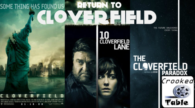 Crooked Table Podcast: Episode 74 — The Cloverfield Franchise Roars Back to Life