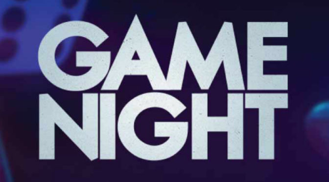 Crooked Sightings: 'Game Night' Review